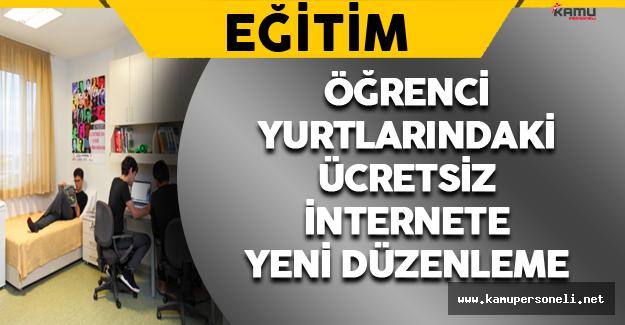 Öğrenci Yurtlarındaki Ücretsiz İnternete Yeni Düzenleme