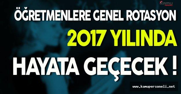 Öğretmenlere Genel Rotasyon 2017'de Hayata Geçecek