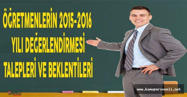 Öğretmenlerin 2015-2016 Yılı Değerlendirmesi, Talepleri ve Beklentileri