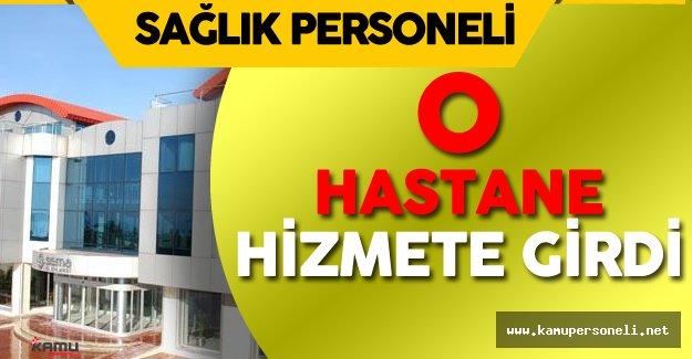 OHAL ile Sağlık Bakanlığı'na Devredilen Hastane Hizmete Açıldı