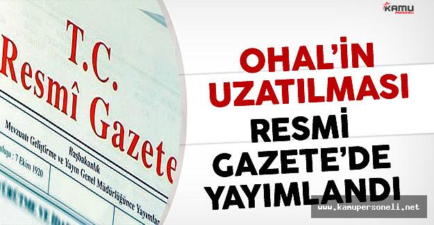OHAL'in 3 ay uzatılması kararı Resmi Gazete'de yayımlandı