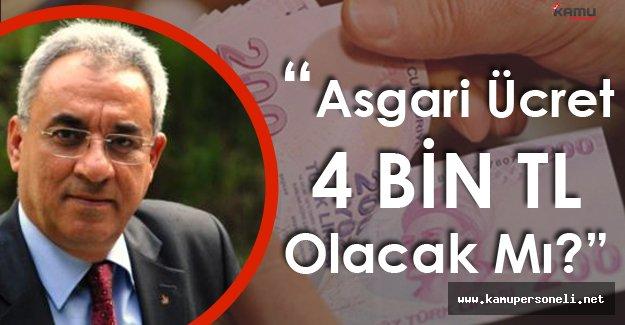 """Önder Aksakal: """" Asgari Ücret 4 Bin Lira Olacak Mı?"""""""