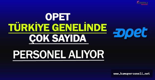 Opet Türkiye Genelinde Çok Sayıda Personel Alıyor
