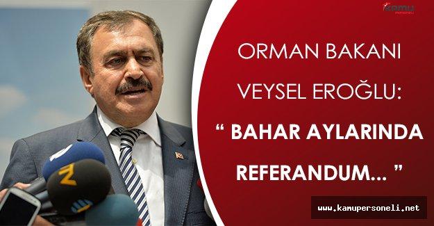 Orman Bakanından Referandum Açıklaması