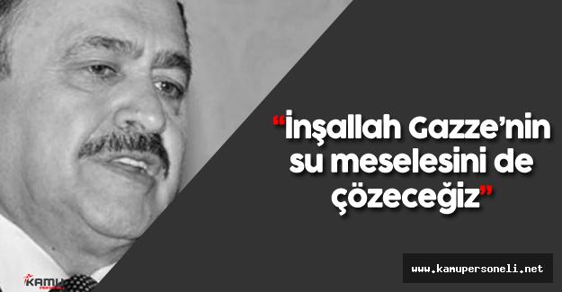 Orman ve Su İşleri Bakanı Veysel Eroğlu'dan 'Sulama Projesi' Müjdeleri