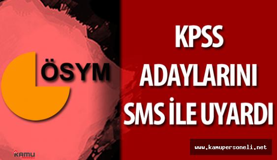ÖSYM 22 Mayıs 'ta Yapılacak KPSS İçin Adayları SMS ile Uyardı