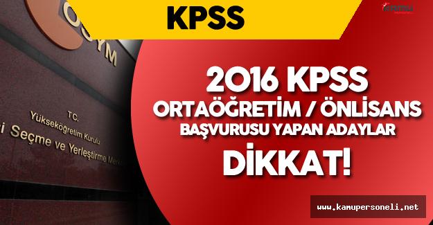 ÖSYM'den 2016 KPSS Ortaöğretim - Önlisans Adaylarına Son Dakika  Uyarısı