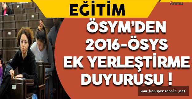 ÖSYM'den 2016 ÖSYS Ek Yerleştirme Duyurusu !