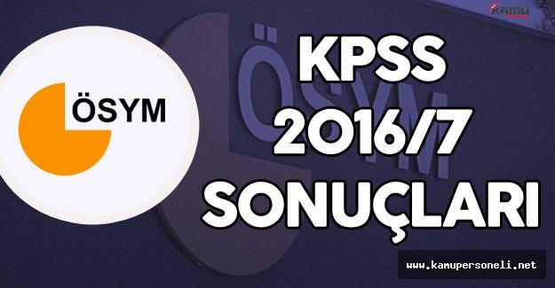 ÖSYM Duyuruyu Yaptı! KPSS 2016/7 Sonuçları Açıklandı