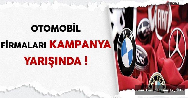 Otomobil Firmaları Kampanya Yarışı İçinde !