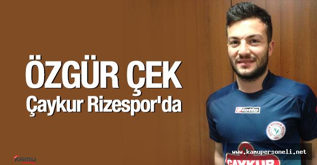 """Özgür Çek: """"Çaykur Rizespor'un yeri üst sıralardır"""""""
