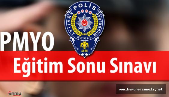 Polis Akademisi Başkanlığı PMYO Eğitim Sonu Sınavı Tarihleri Belli Oldu
