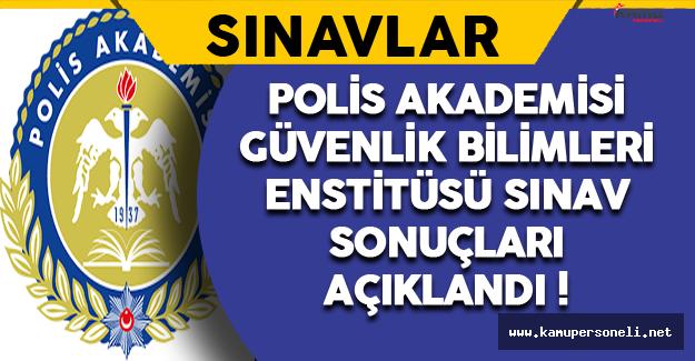Polis Akademisi Başkanlığı Güvenlik Bilimleri Enstitüsü Sınav Sonuçları Açıklandı !
