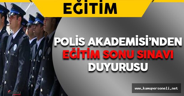 Polis Akademisi'nden 'Eğitim Sonu Sınavı' Duyurusu Geldi