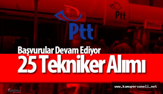 PTT 25 Sözleşmeli Tekniker Alımı Başvurular Devam Ediyor