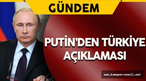 Putin'den Türkiye Rusya İlişkileri Hakkında Açıklama