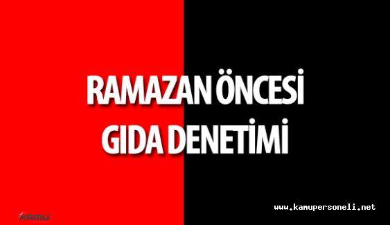 Ramazan Öncesi İstanbul'da Gıda Denetimi