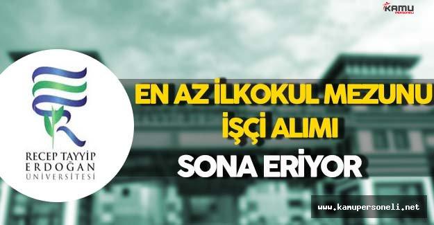 Recep Tayyip Erdoğan Üniversitesi En Az İlkokul Mezunu İşçi Alımı Sona Eriyor