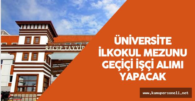 Recep Tayyip Erdoğan Üniversitesi  Geçiçi İşçi Alımı Yapacak