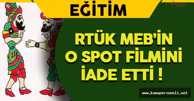 RTÜK MEB'in O Spot Filmini İade Etti