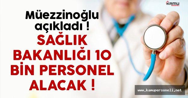 Sağlık Bakanlığı 10 bin personel alacak !