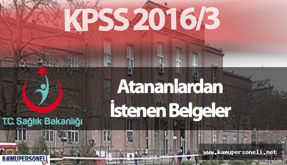 Sağlık Bakanlığı 3103 Personel Alımı Kapsamında KPSS 2016/3 ile Atananlardan Talep Edilen Belgeler