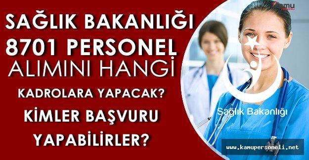 Sağlık Bakanlığı 8701 Personel Alımını Hangi Kadrolara Yapacak? Kimler Başvurabilirler?