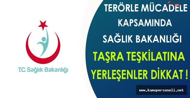 Sağlık Bakanlığı Taşra Teşkilatına Terörle Mücadele Kapsamında Yerleşenler Dikkat !