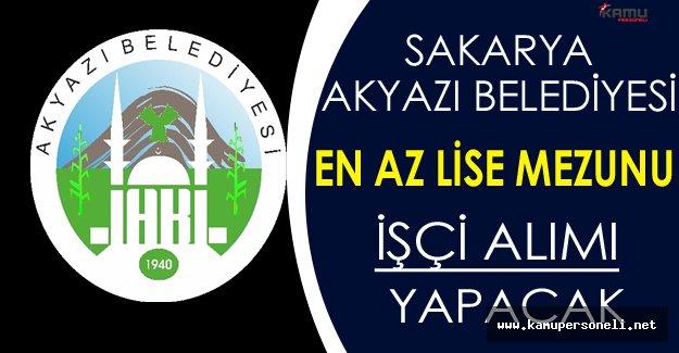 Sakarya/Akyazı Belediyesi En Az Lise Mezunu İşçi Alacak