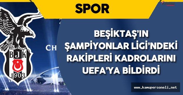 Şampiyonlar Ligi'nde Beşiktaş'ın Rakiplerinin Kadroları Belli Oldu