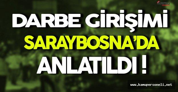 Saraybosna'da 15 Temmuz Darbe Girişimi Anlatıldı