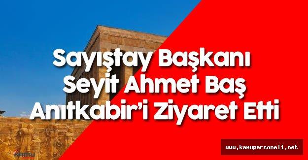 Sayıştay Başkanı Seyit Ahmet Baş  Anıtkabir'i Ziyaret Etti