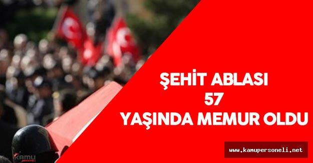 Şehit Ablası Durdane Türkmenoğlu 57 Yaşında Memur Olarak Atandı