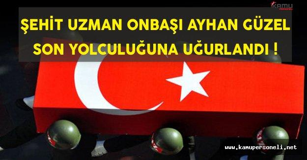 Şehit Uzman Onbaşı Ayhan Güzel'e Son Yolculuk