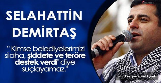 """Selahattin Demirtaş: """"Kimse belediyelerimizi suçlayamaz"""""""