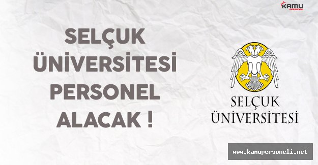 Selçuk Üniversitesi Personel Alacak