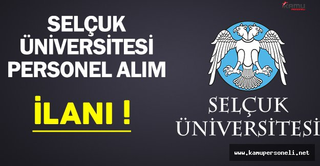 Selçuk Üniversitesi Personel Alımı Yapıyor