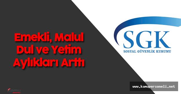 SGK Duyurdu: Emekli , Malul, Dul ve Yetim Maaşları Arttı