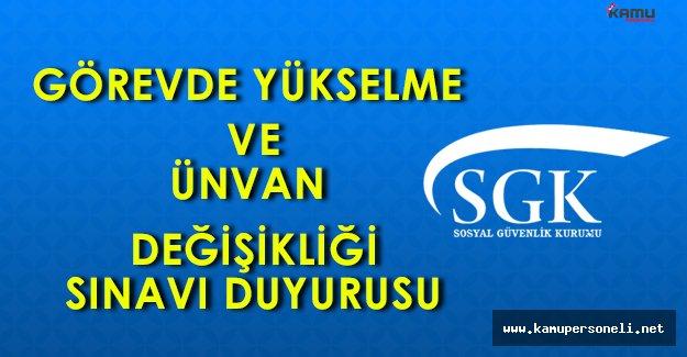 SGK Görevde Yükselme ve Unvan Değişikliği Sınav Duyurusu ( 1059 kadro)