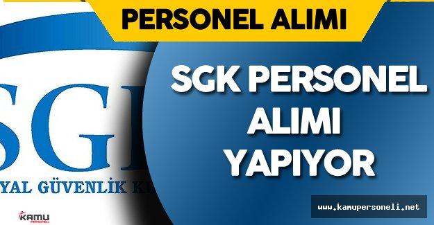 SGK  Sözleşmeli Personel Alımı  Yapacak ( Başvuru Şartları ve Detaylar Kamupersoneli.net'de)
