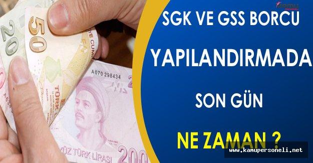 SGK ve GSS Borcu Yapılandırmada Son Gün Ne Zaman ? ( Başvurular Sona Eriyor )