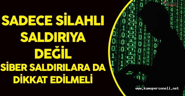 Siber Saldırılar Silahlardan Çok Daha Etkili