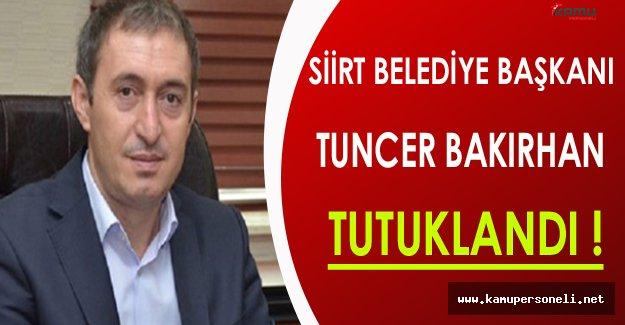 Siirt Belediye Başkanı Tuncer Bakırhan Çıkarıldığı Mahkeme Tarafından Tutuklandı !