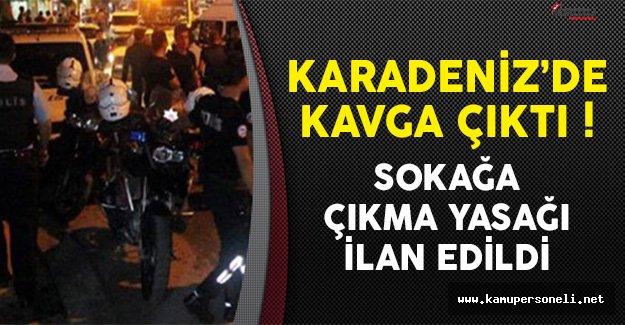 Sinop'ta Kavga Çıkınca Sokağa Çıkma Yasağı İlan Edildi !