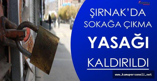 Şırnak'da Sokağa Çıkma Yasağı Kısmen Kaldırıldı