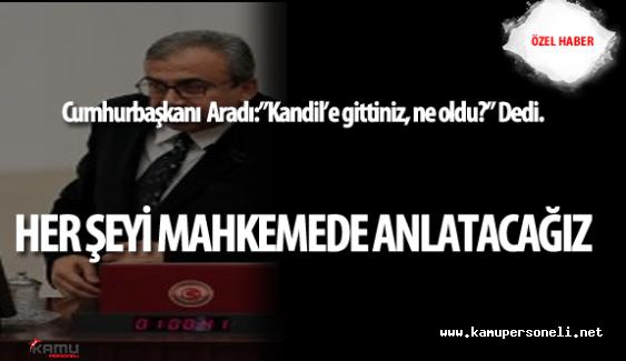 """Sırrı Süreyya Önder : """" Dokunulmazlıklarımızı Kaldırın Kandil Ricalarını Mahkemede Açıklayacağız"""""""