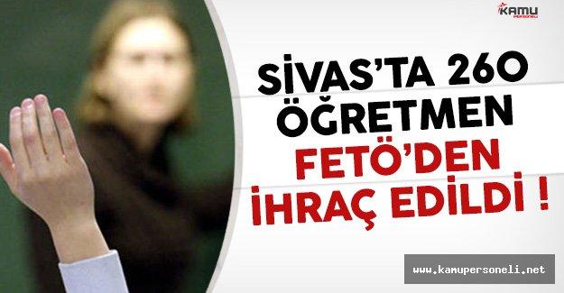 Sivas'ta 260 Öğretmen FETÖ'den İhraç Edildi !
