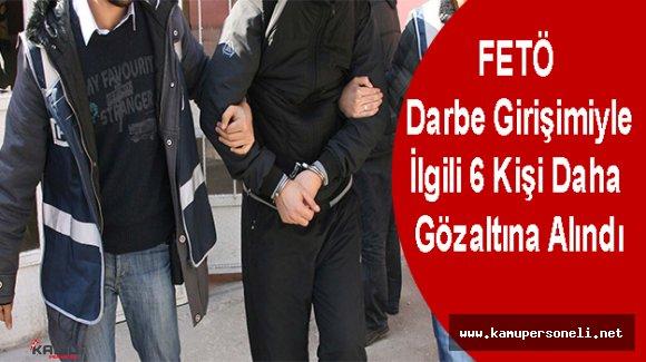 Sivas'ta Darbe Girişimiyle İlgili 6 Kişi Gözaltına Alındı