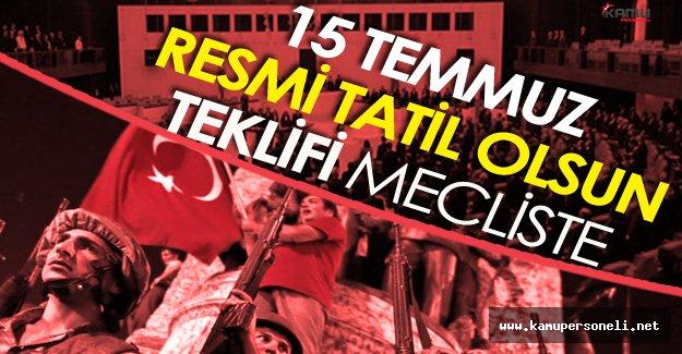 Son Dakika: 15 Temmuz Resmi Tatil Olsun Teklifi Mecliste