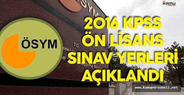 Son Dakika ! 2016 KPSS Ön Lisans Sınav Yerleri Açıklandı